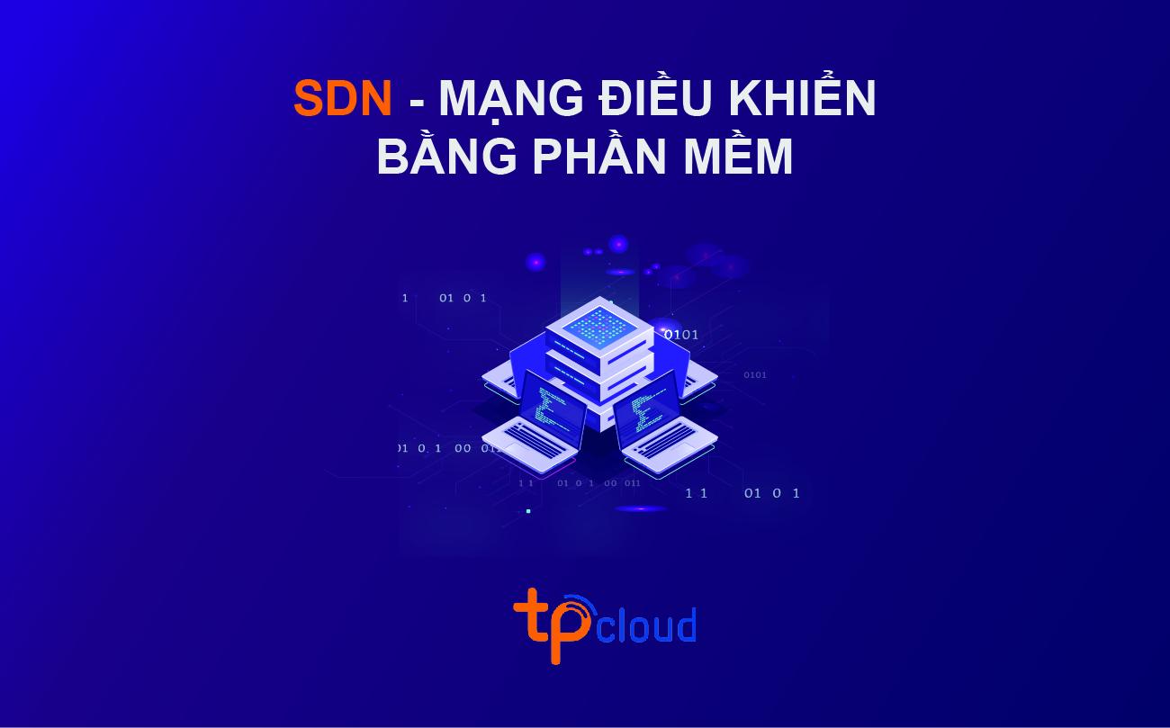 software-defined-networking---mang-dieu-khien-bang-phan-mem